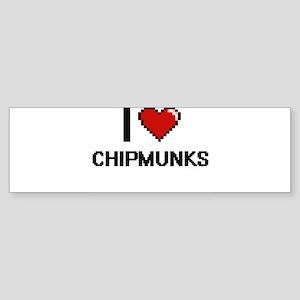 I love Chipmunks Digitial Design Bumper Sticker