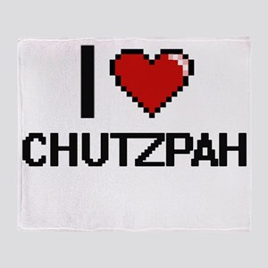 I love Chutzpah Digitial Design Throw Blanket