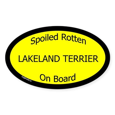 Spoiled Lakeland Terrier On Board Oval Sticker