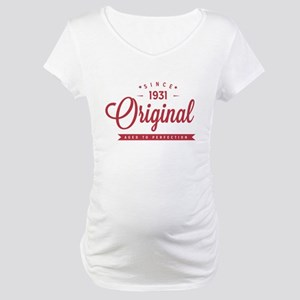 Since 1931 Original Aged To Perfection Maternity T