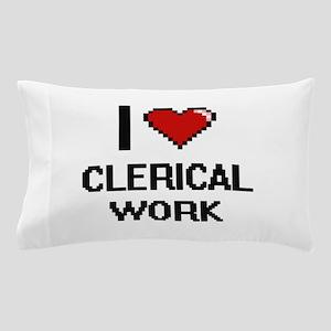 I love Clerical Work Digitial Design Pillow Case