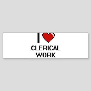 I love Clerical Work Digitial Desig Bumper Sticker