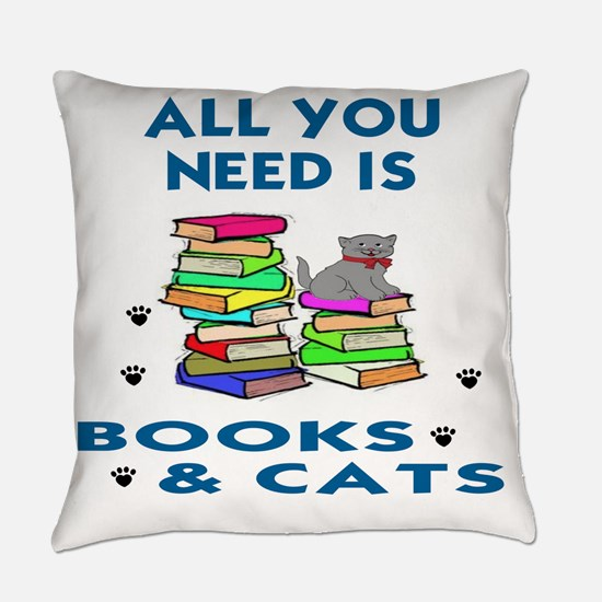 ALLYOU NEED IS BOOKS AND CATS Everyday Pillow