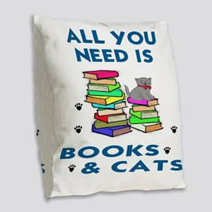 ALLYOU NEED IS BOOKS AND CATS Burlap Throw Pillow