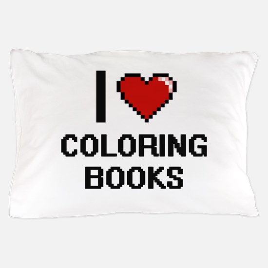 I love Coloring Books Digitial Design Pillow Case