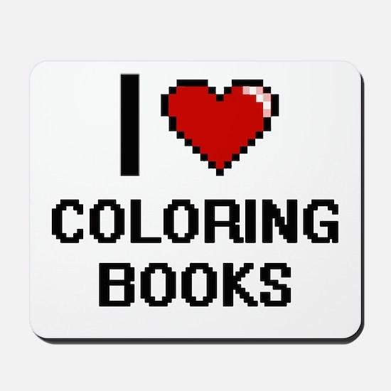 I love Coloring Books Digitial Design Mousepad