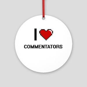 I love Commentators Digitial Desi Ornament (Round)