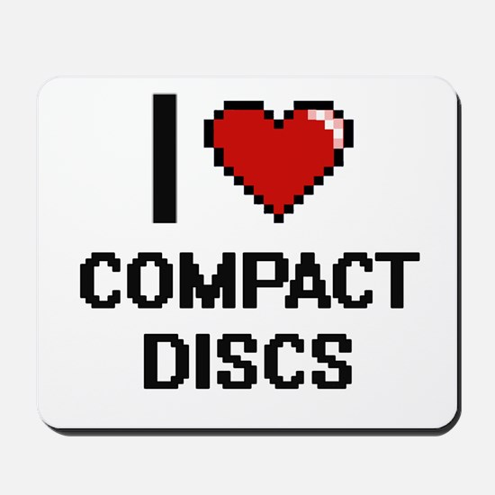 I love Compact Discs Digitial Design Mousepad