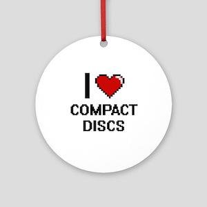 I love Compact Discs Digitial Des Ornament (Round)
