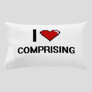 I love Comprising Digitial Design Pillow Case