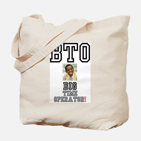OBAMA - BTO - BIG TIME OPERATOR Tote Bag