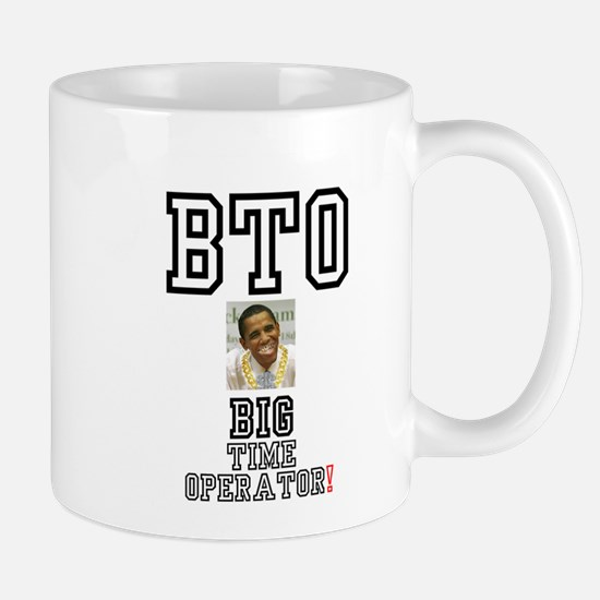 OBAMA - BTO - BIG TIME OPERATOR Mugs