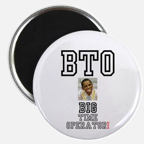 OBAMA - BTO - BIG TIME OPERATOR Magnets