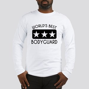 Worlds Best Bodyguard Long Sleeve T-Shirt