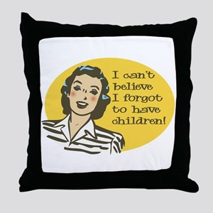 Forgot to have Children Throw Pillow