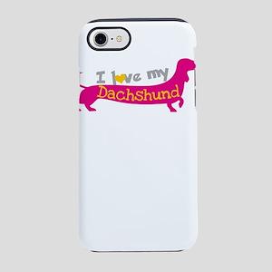 i love my dachshund iPhone 8/7 Tough Case