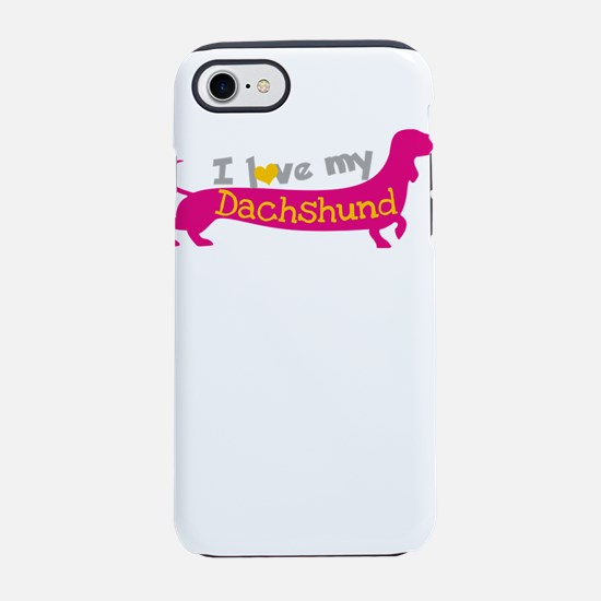 i love my dachshund iPhone 8/7 Tough Case