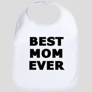 Best Mom Ever Bib