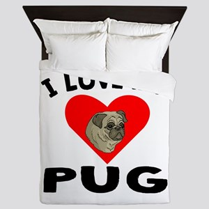 I Love My Pug Queen Duvet