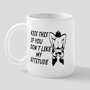 Kiss this if you don't like my attitude Mug