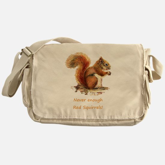 Never Enough Red Squirrels Fun Animal Quote Messen