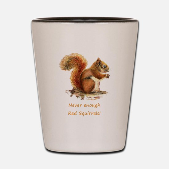Never Enough Red Squirrels Fun Animal Quote Shot G