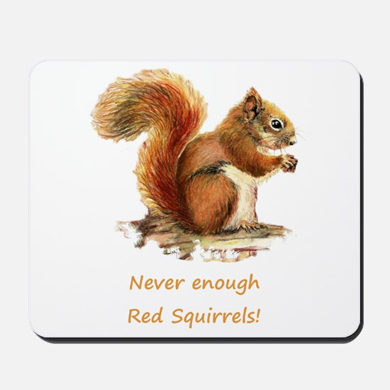 Never Enough Red Squirrels Fun Animal Quote Mousep