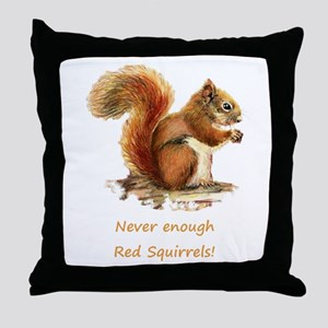 Never Enough Red Squirrels Fun Animal Quote Throw