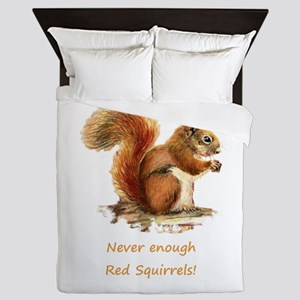 Never Enough Red Squirrels Fun Animal Quote Queen