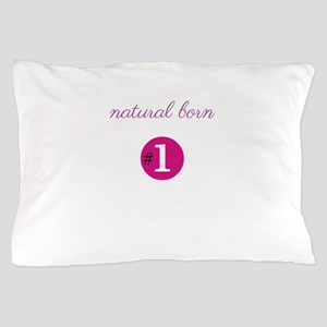 Natural Born #1 Pillow Case