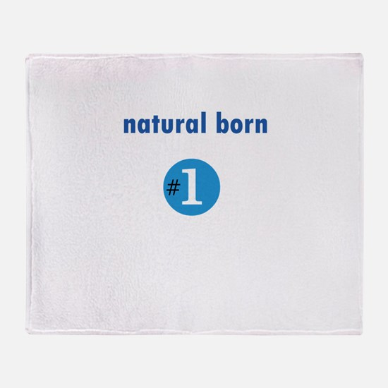 Natural Born #1 Throw Blanket