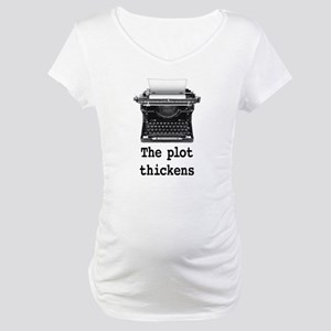 Plot thickens Maternity T-Shirt