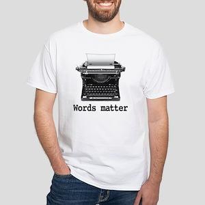 Words matter White T-Shirt