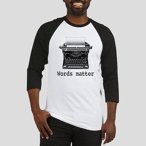 Words matter Baseball Jersey