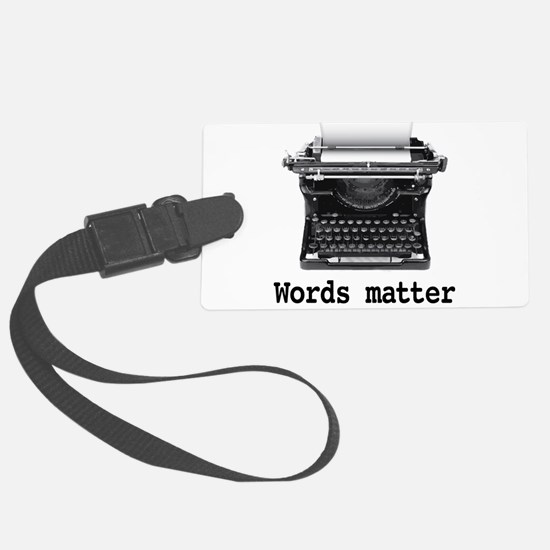 Words matter Luggage Tag
