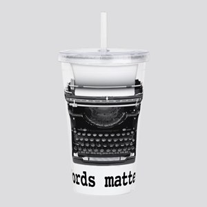 Words matter Acrylic Double-wall Tumbler