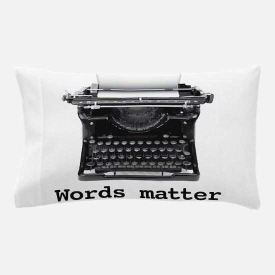 Words matter Pillow Case