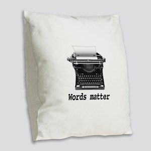 Words matter Burlap Throw Pillow