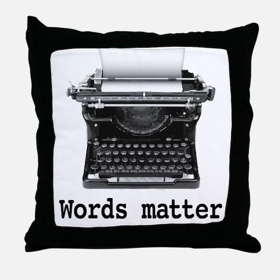 Words matter Throw Pillow