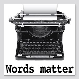 "Words matter Square Car Magnet 3"" x 3"""