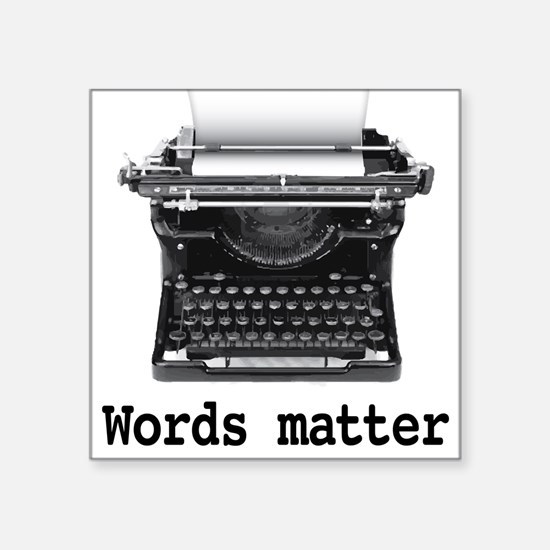 "Words matter Square Sticker 3"" x 3"""