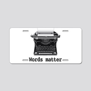 Words matter Aluminum License Plate