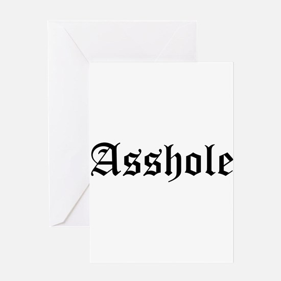 Asshole Greeting Card