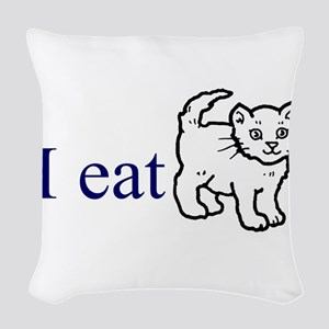 I Eat Pussy Woven Throw Pillow