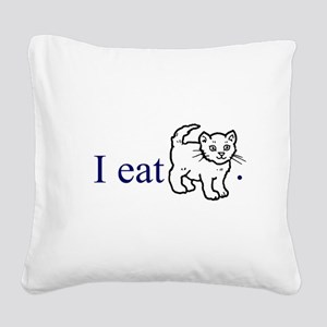 I Eat Pussy Square Canvas Pillow