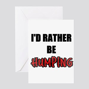 Humping sex adult greeting cards cafepress id rather be humping greeting card m4hsunfo