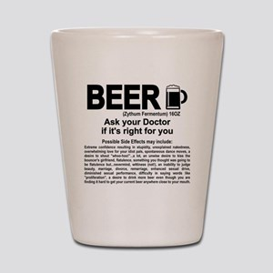Beer, ask your doctor if it's right for Shot Glass