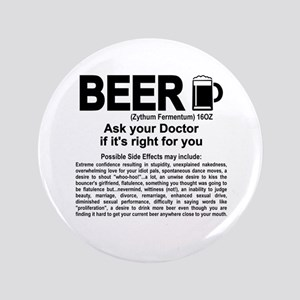 Beer, ask your doctor if it's right for you Button