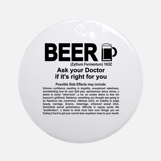 Beer, ask your doctor if it's right Round Ornament