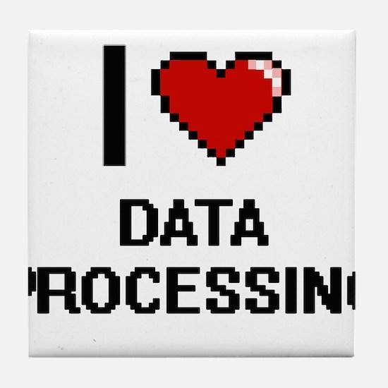 I love Data Processing Tile Coaster
